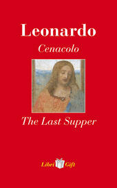 Leonardo. Cenacolo-The Last Supper. Ediz. italiana e inglese