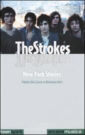 The Strokes. New York stories