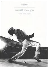 Queen. We Will Rock You. I testi (1971-1991)