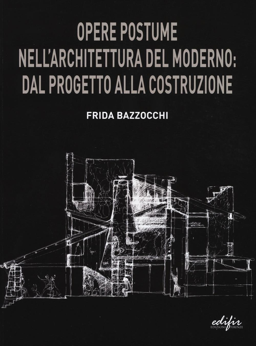 Image of Opere postume nell'architettura del moderno: dal progetto alla ric..