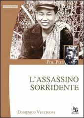 Pol Pot. L'assassino sorridente