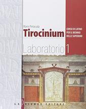 Tirocinium. Corso di latino. Laboratorio. Per il biennio. Vol. 1