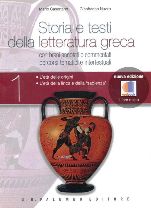 Storia e testi della letteratura greca - Vol. 1 - Scuolabook