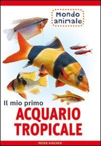 Image of Il mio primo acquario tropicale