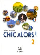 Chic alors!-Magazine labo. Con CD Audio. Vol. 2