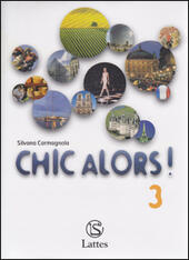 Chic alors!-Magazine labo. Con CD Audio. Vol. 3