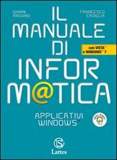 Il manuale di informatica. Applicativi Windows. Con CD-ROM. Con espansione online