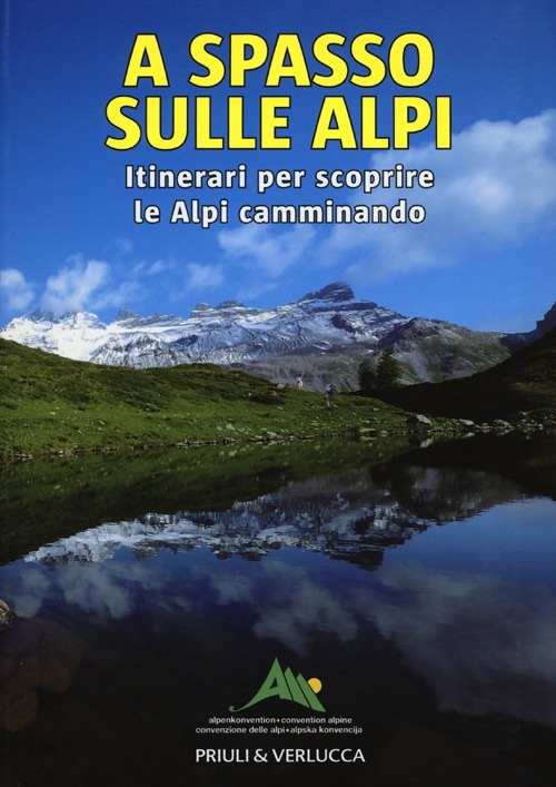 Image of A spasso sulle Alpi. Itinerari per scoprire le Alpi camminando