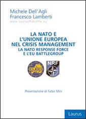 La NATO e l'Unione Europea nel crisis management. La nato response force e l'EU Battlegroup