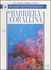 La barriera corallina. Ediz. illustrata