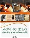 Moving ideas. A mash up of old and new world. Vol. 1