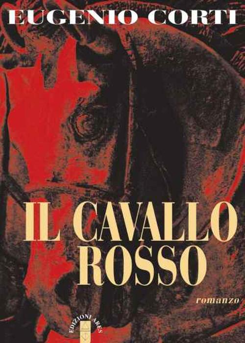 Il cavallo rosso - Eugenio Corti Libro - Libraccio.it