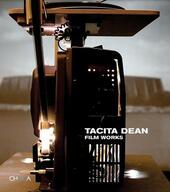 Tacita Dean. Film Works. Ediz. illustrata