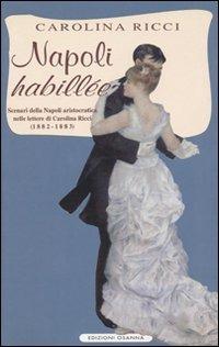 Image of Napoli «Habillée». Scenari della Napoli aristocratica nelle letter..