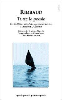 Image of Tutte le poesie. Poesie-Ultimi versi-Una stagione all'inferno-Gli ..