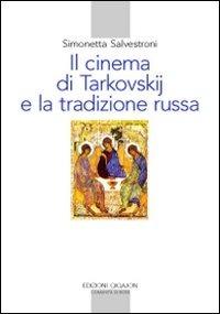 Image of Il cinema di Tarkovskij e la tradizione russa