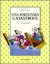 Una fortunata catastrofe