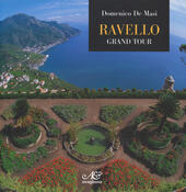 Ravello. Grand tour. Ediz. inglese  - Domenico De Masi Libro - Libraccio.it