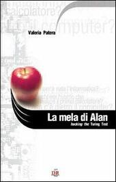 La mela di Alan. Hacking the Turing test  - Valeria Patera Libro - Libraccio.it