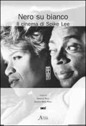 Nero su bianco. Il cinema di Spike Lee  Libro - Libraccio.it