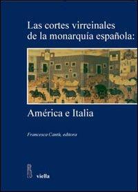 Image of Cortes Virreinales de la monarquia espanola: America e Italia (Las)