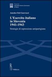 L' esercito italiano in Slovenia, 1941-1943. Strategie di repressione antipartigiana