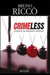Crimeless. Esperto in incidenti mortali  - Bruno Riccò Libro - Libraccio.it