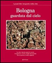 Bologna guardata dal cielo  Libro - Libraccio.it