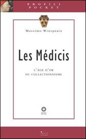Les Médicis. L'age d'or du collectionisme