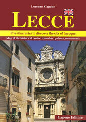 Lecce. Historical and artistic guide