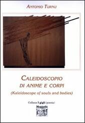 Caleidoscopio di anime e corpi (Kaleidoscope of souls and bodies)