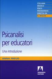 Psicanalisi per educatori  - Anna Freud Libro - Libraccio.it
