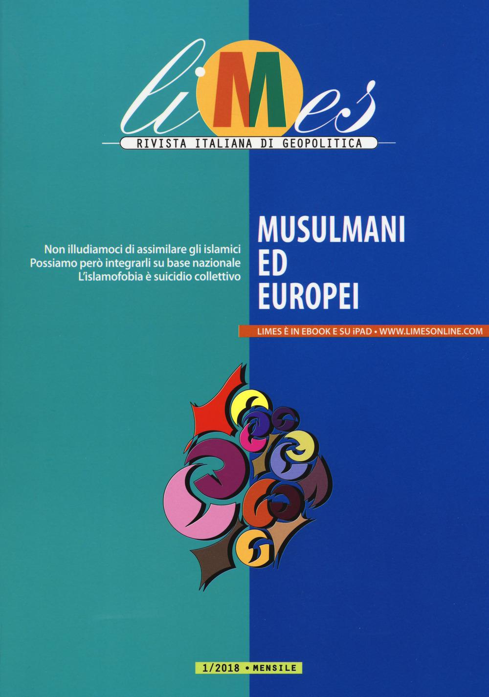 Image of Limes. Rivista italiana di geopolitica (2018). Vol. 1: Musulmani e..