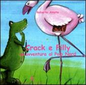 Crack e Filly. Un'avventura al Polo Nord  - Roberto Amato Libro - Libraccio.it