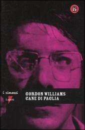 Cane di paglia  - Gordon Williams Libro - Libraccio.it