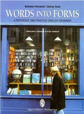 Words into forms. A reference and practice english grammar. Con espansione online.