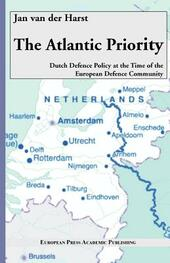 The Atlantic Priority: Dutch defence Policy at the time of the European Defence Community  - Jan Van der Harst Libro - Libraccio.it