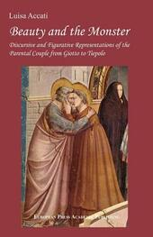 Beauty and the Monster. Discursive and Figurative Representation of the parental Couple from Giotto to Tiepolo  - Luisa Accati Libro - Libraccio.it