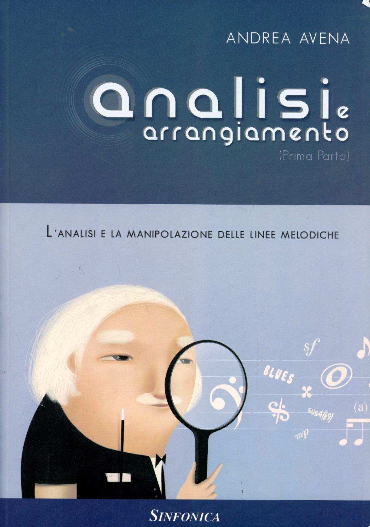 Image of Analisi e arrangiamento. Prima parte. L'analisi e la manipolazione..