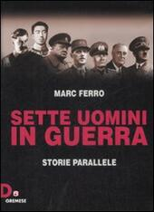 Sette uomini in guerra. Storie parallele