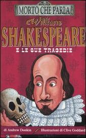 William Shakespeare e le sue tragedie. Ediz. illustrata