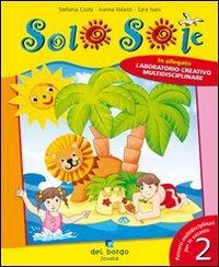 Image of Solo sole. Vacanza elementare. Per la Scuola elementare. Vol. 2