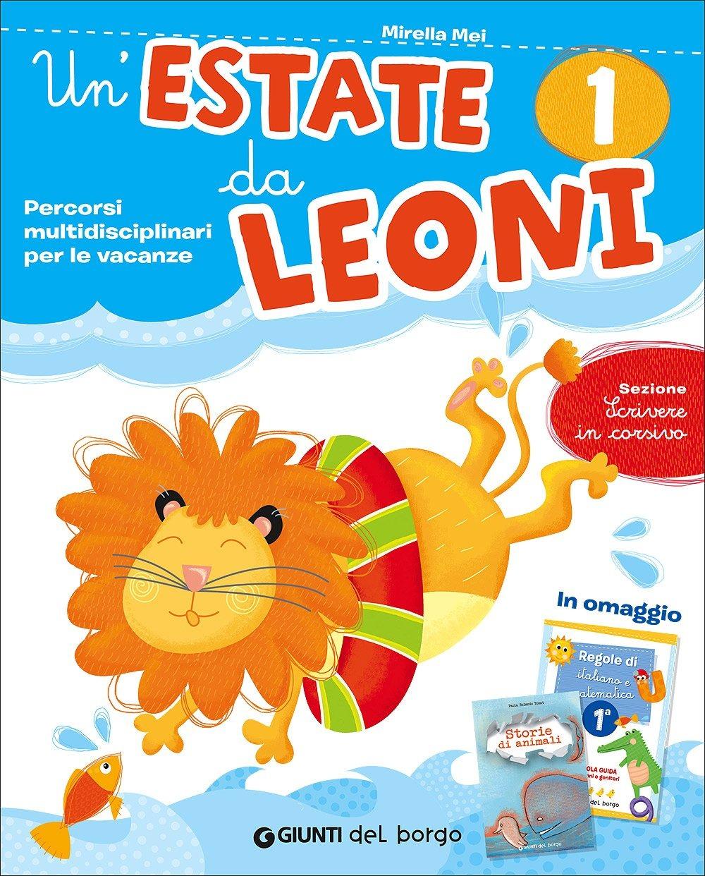 Image of Un' estate da leoni. Vacanza. Per la 1ª classe elementare