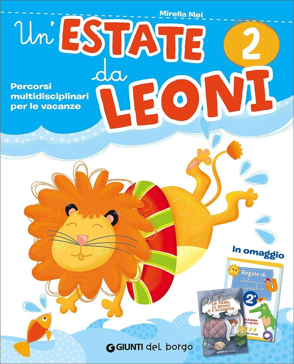 Image of Un' estate da leoni. Vacanza. Per la 2ª classe elementare
