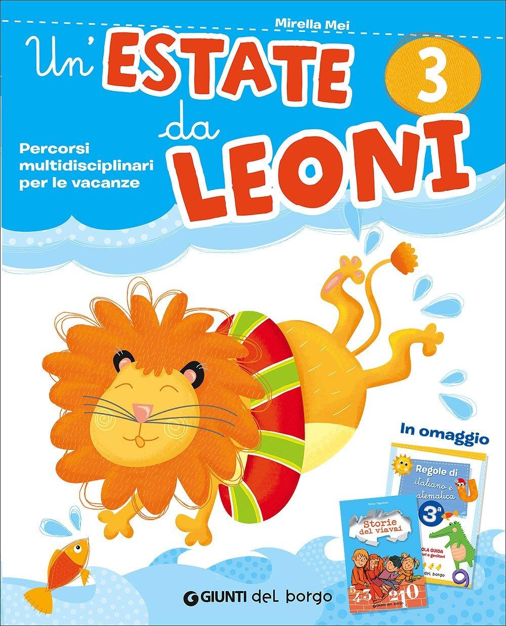 Image of Un' estate da leoni. Vacanza. Per la 3ª classe elementare
