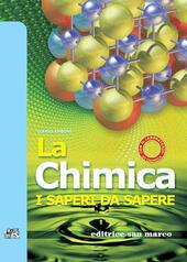 La chimica. I saperi da sapere. Con quaderno di laboratorio