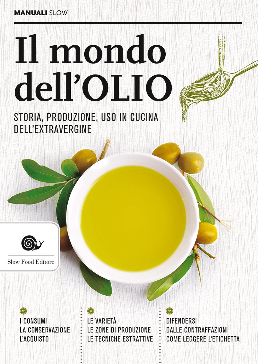 Image For Il mondo dell'olio. Storia, produzione, uso in cucina dell&#0..