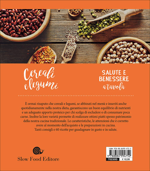 Cereali E Legumi Conoscere Le Varieta E Utilizzarle In Cucina 60 Ricette Stefano Polato Libro Libraccio