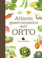 Atlante gastronomico dell'orto  Libro - Libraccio.it
