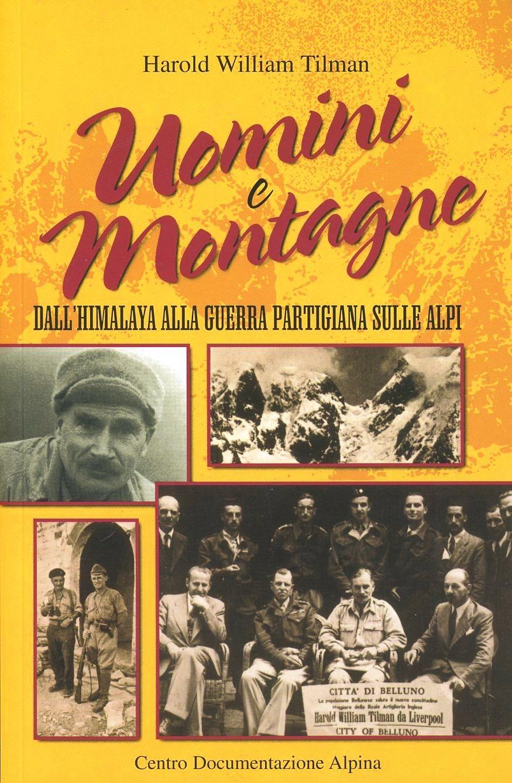 Image of Uomini e montagne. Dall'Himalaya alla guerra partigiana sulle Alpi
